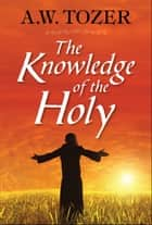 The Knowledge of the Holy ebook by A. W. Tozer, Digital Fire