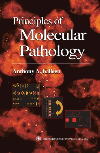 Principles of Molecular Pathology ebook by Anthony Killeen