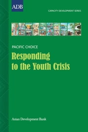 Responding to the Youth Crisis - Developing Capacity to Improve Youth Services: A Case Study from the Marshall Islands ebook by Benjamin Graham