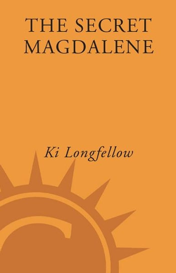 The Secret Magdalene - A Novel ebook by Ki Longfellow