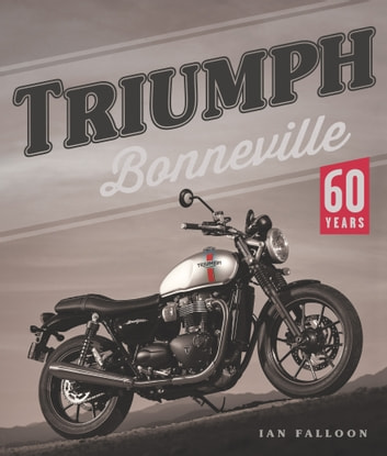 Triumph Bonneville - 60 Years ebook by Ian Falloon