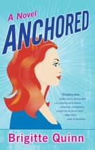 Anchored ebook by Brigitte Quinn