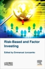 Risk-Based and Factor Investing ebook by Emmanuel Jurczenko