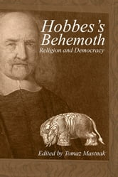 Hobbes's Behemoth - Religion and Democracy ebook by Tomaz Mastnak