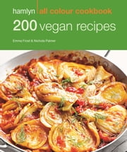200 Vegan Recipes - Hamlyn All Colour Cookbook ebook by Emma Jane Frost