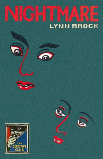 Nightmare (Detective Club Crime Classics) ebook by Lynn Brock