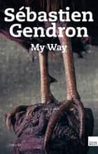 My way ebook by Sébastien Gendron