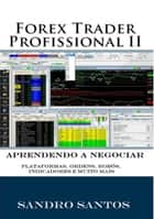 Forex Trader Profissional 2 ebook by Sandro R. Santos