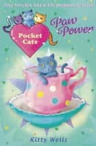 Pocket Cats: Paw Power ebook by Kitty Wells, Joanna Harrison