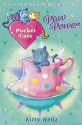 Pocket Cats: Paw Power ebook by Kitty Wells