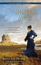 Mortal Arts 電子書 by Anna Lee Huber