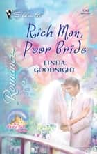 Rich Man, Poor Bride ebook by Linda Goodnight