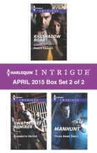 Harlequin Intrigue April 2015 - Box Set 2 of 2 ebook by Paula Graves,Elizabeth Heiter,Tyler Anne Snell