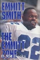 The Emmitt Zone ebook by Emmitt Smith