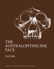 The Australopithecine Face ebook by Rak, Yoel