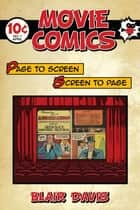 Movie Comics - Page to Screen/Screen to Page ebook by Blair Davis