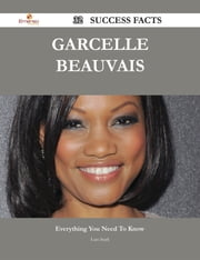 Garcelle Beauvais 32 Success Facts - Everything you need to know about Garcelle Beauvais ebook by Luis Stark