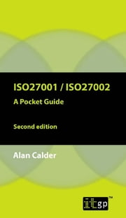 ISO27001/ISO27002:2013 - A Pocket Guide ebook by Alan Calder
