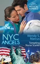 NYC Angels: Tempting Nurse Scarlet (Mills & Boon Medical) (NYC Angels, Book 6) ekitaplar by Wendy S. Marcus