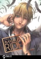 Maximum Ride: The Manga, Vol. 9 ebook by James Patterson, NaRae Lee