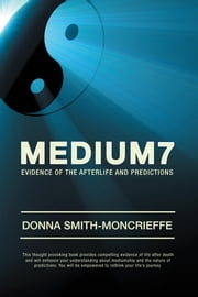 Medium7 - Evidence of the Afterlife and Predictions ebook by Donna Smith-Moncrieffe