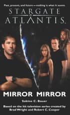 Stargate SGA-09: Mirror Mirror ebook by Sabine Bauer