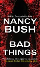 Bad Things ebook by Nancy Bush