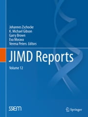 JIMD Reports - Volume 12 ebook by Johannes Zschocke,K Michael Gibson,Garry Brown,Eva Morava,Verena Peters