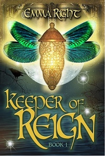 Keeper of Reign, Epic Fantasy, Book 1 - Reign Adventure Fantasy Series ebook by emma right