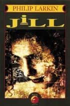 Jill ebook by Philip Larkin