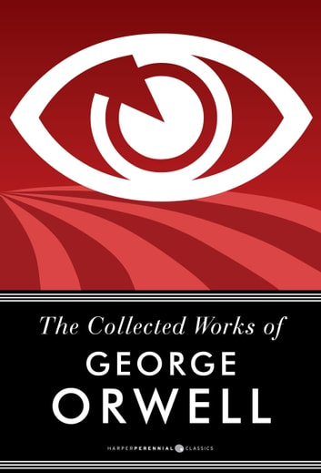 The Collected Works Of George Orwell ebook by George Orwell