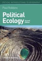 Political Ecology ebook by Paul Robbins