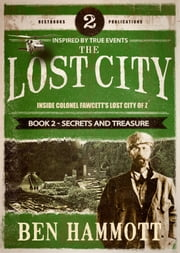 The Lost City - Book 2 - Secrets and Treasure ebook by Ben Hammott