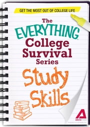 Study Skills: Get the most out of college life ebook by Adams Media