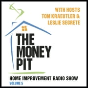 The Money Pit, Vol. 5 - With Hosts Tom Kraeutler & Leslie Segrete audiobook by Tom Kraeutler, Tom Kraeutler, Leslie Segrete,...