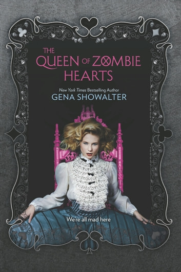 The Queen of Zombie Hearts ebook by Gena Showalter