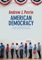 American Democracy ebook by Andrew J. Perrin