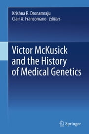 Victor McKusick and the History of Medical Genetics ebook by