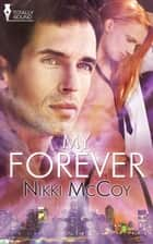 My Forever ebook by Nikki McCoy
