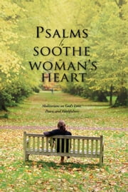 Psalms to Soothe a Woman's Heart ebook by Baker Publishing Group
