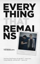 Everything That Remains ebook by Joshua Fields Millburn,Ryan Nicodemus