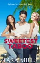 Sweetest Taboo ebook by Tara Mills