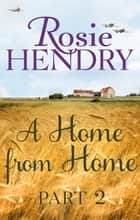 A Home from Home: Part 2 ebook by Rosie Hendry