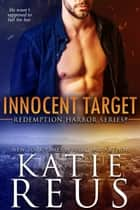 Innocent Target ebook by Katie Reus