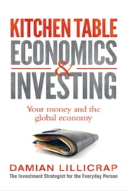 Kitchen Table Economics & Investing ebook by Damian Lillicrap