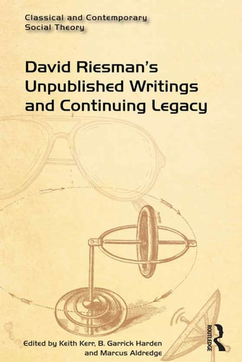 David Riesman's Unpublished Writings and Continuing Legacy eBook by