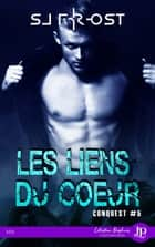 Les liens du coeur - Conquest #5 eBook by Lily K., Sj Frost