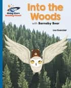 Reading Planet - Into the Woods with Barnaby Bear - Blue: Galaxy eBook by Lou Kuenzler