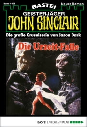 John Sinclair - Folge 1438 - Die Urzeit-Falle ebook by Jason Dark