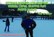 Ottawa Winterlude Festival - Rideau Canal Skating Fun! Feb 18, 2007 Photo Album (English eBook C12) ebook by Vinette, Arnold D